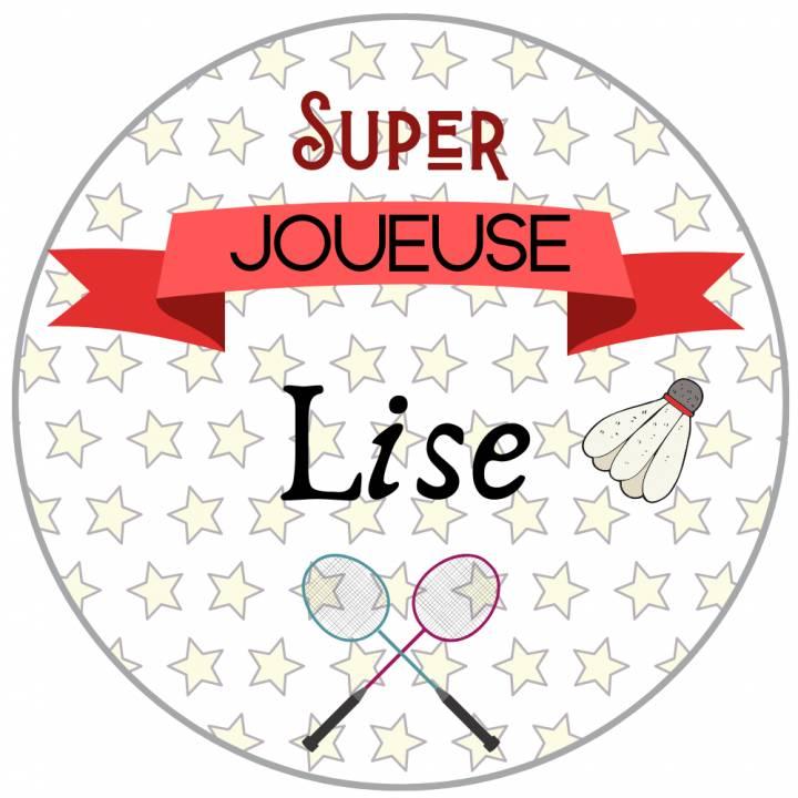 Super Joueuse Badminton - Badge Loisirs Personnalisé