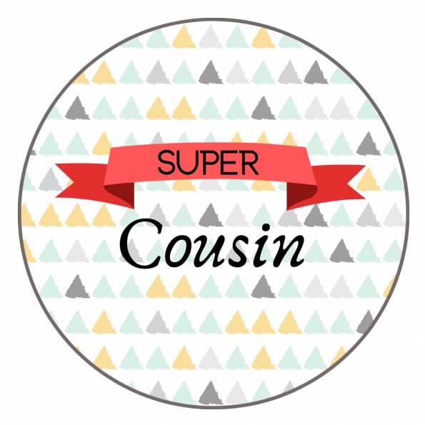Super Cousin - Badge Famille