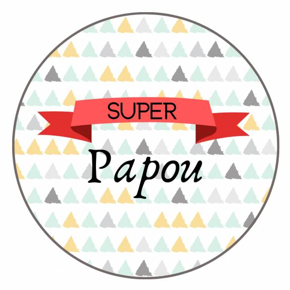 Super Papou - Badge Famille