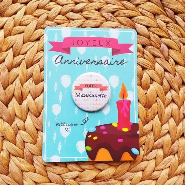 Super Mamounette - Badge + Carte Joyeux Anniversaire