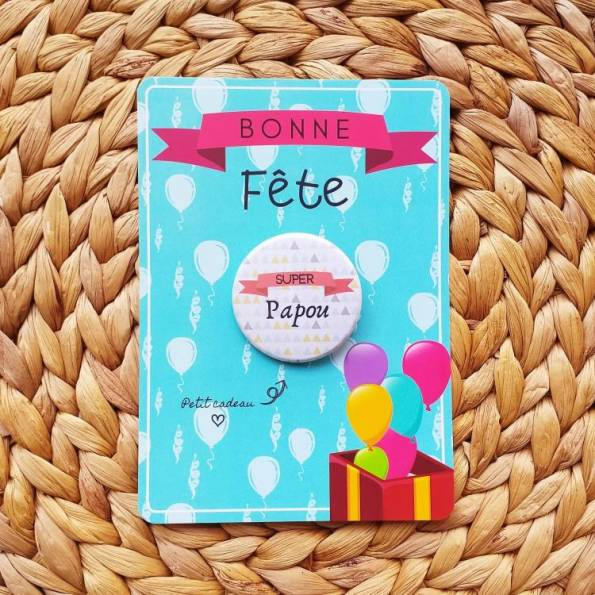 Super Papou - Badge + Carte Bonne Fête