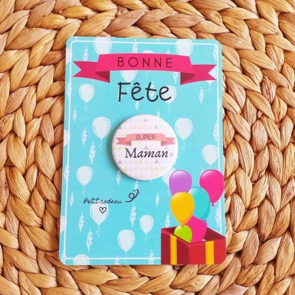 Super Maman - Badge + Carte Bonne Fête