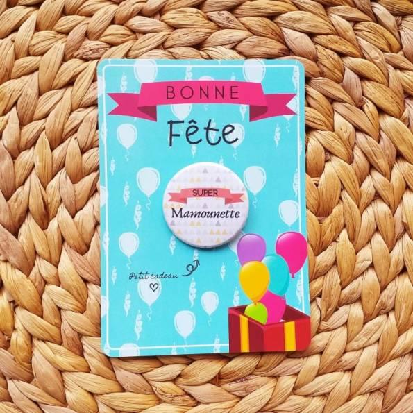 Super Mamounette - Badge + Carte Bonne Fête