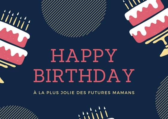 Happy birthday à la plus jolie des futures mamans
